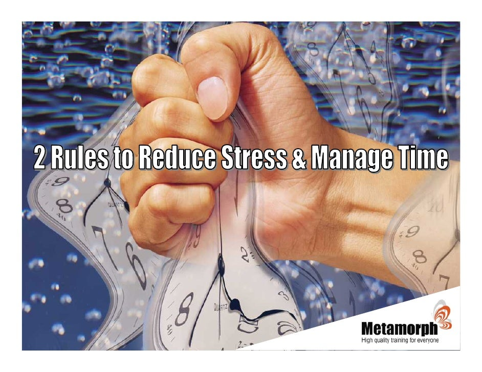 Managing Time & Stress A Different Approach