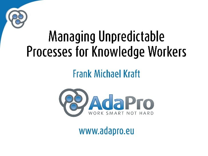 Managing Unpredictable Processes for Knowledge Workers