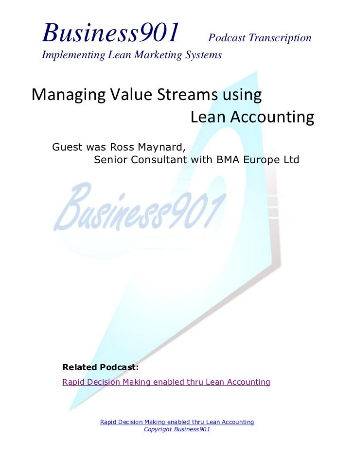 Business901                      Podcast Transcription Implementing Lean Marketing SystemsManaging Value Streams using    ...
