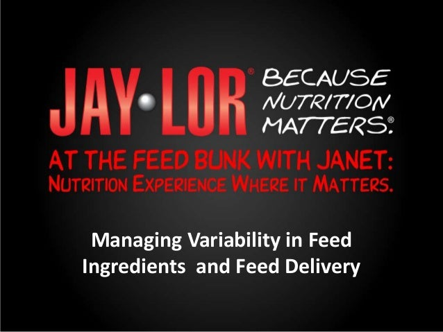 Managing Variability in Feed Ingredients and Feed Delivery