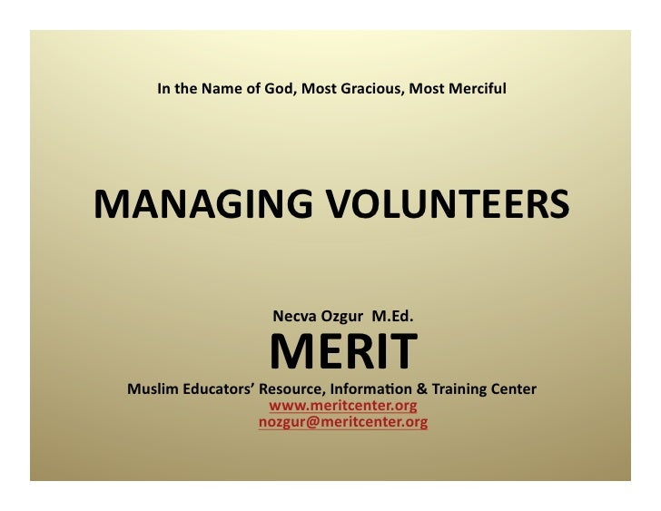 In	   the	   Name	   of	   God,	   Most	   Gracious,	   Most	   Merciful	        MANAGING	   VOLUNTEERS	                  ...