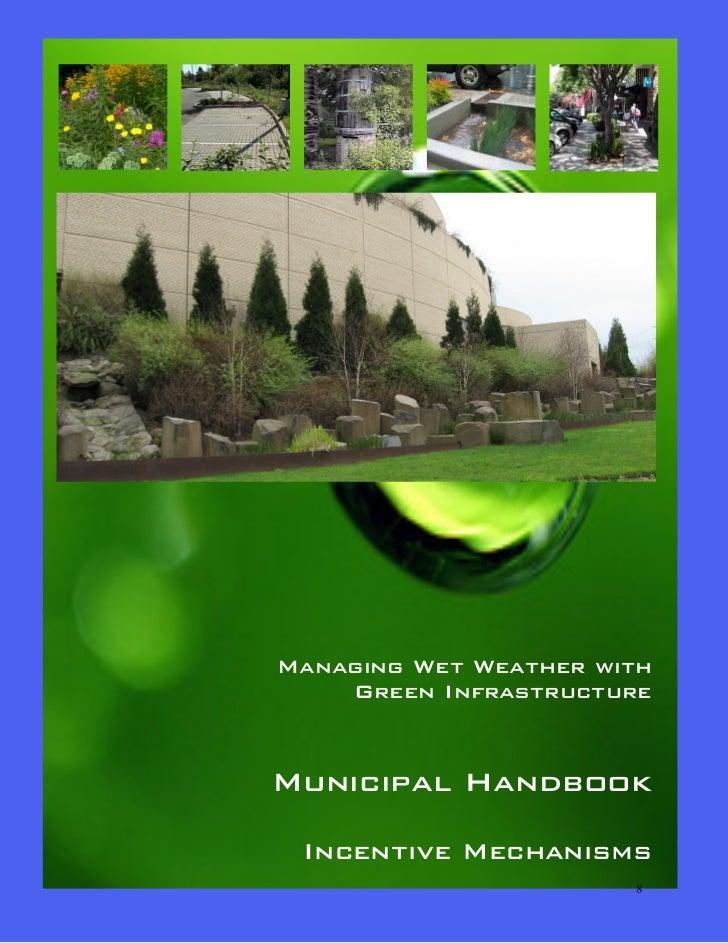 Managing Wet Weather with    Green InfrastructureMunicipal Handbook Incentive Mechanisms                       8