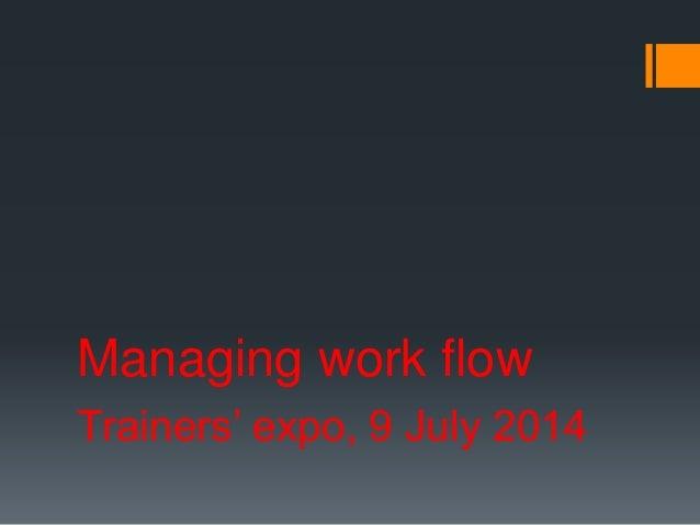Managing work flow- ppt