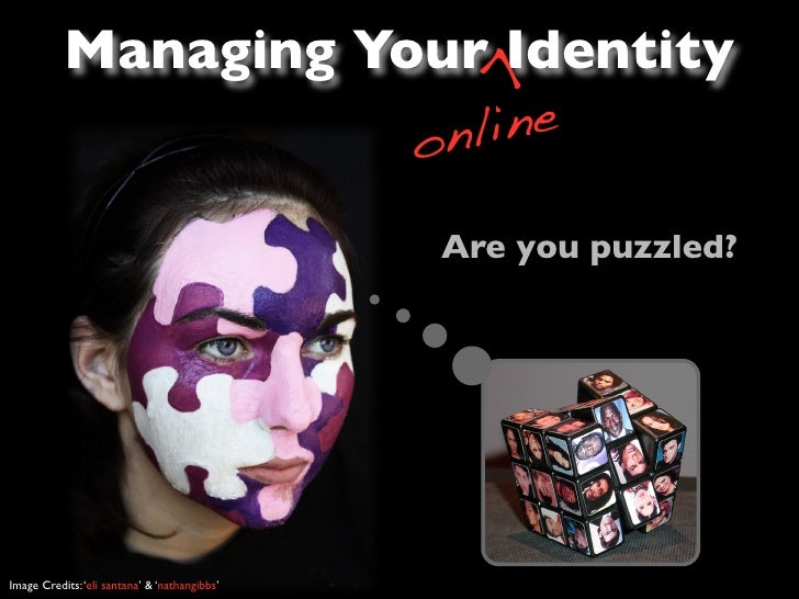 Managing Your -online- Identity