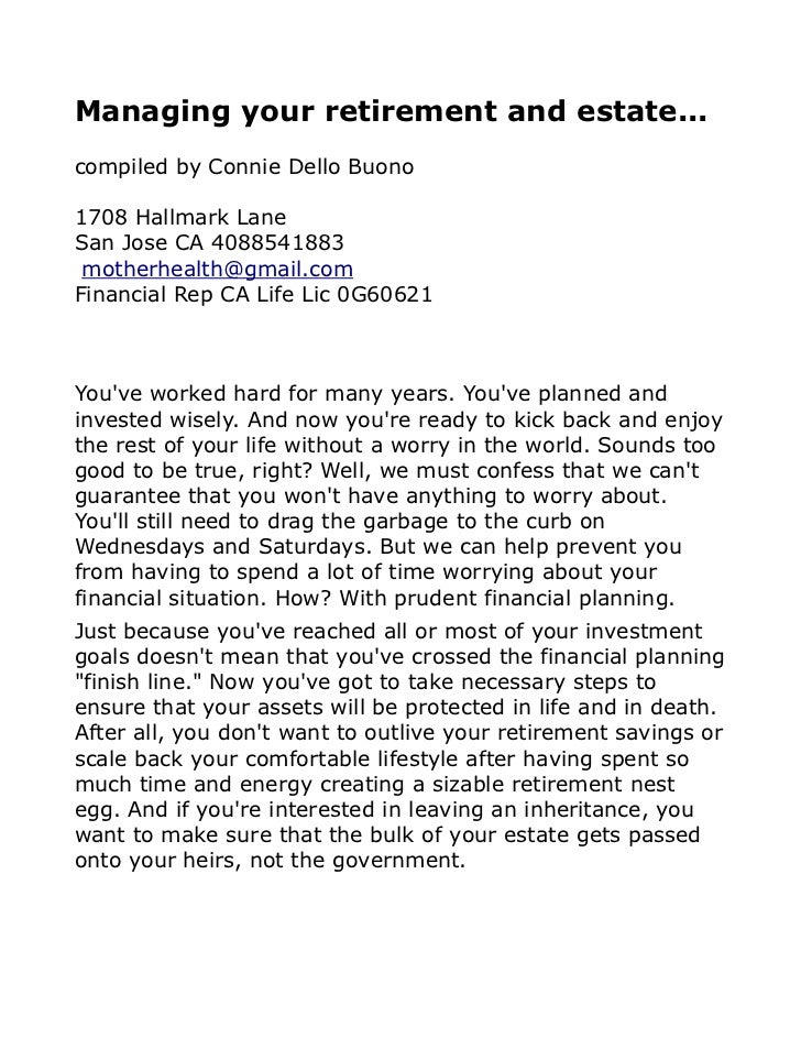 Managing your retirement and estate...compiled by Connie Dello Buono1708 Hallmark LaneSan Jose CA 4088541883 motherhealth@...
