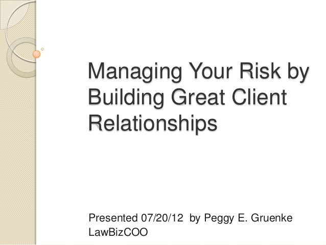 Lawyers - Managing your risk by building great client relationships