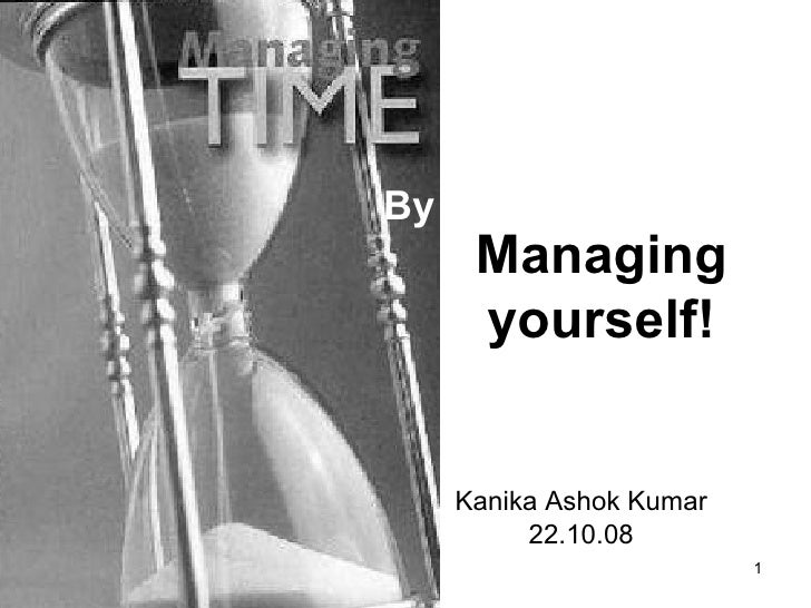 Managing Yourself!!