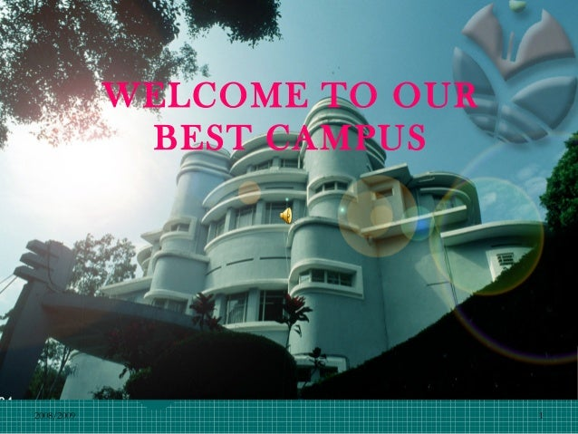 WELCOME TO OUR             BEST CAMPUS2008/2009                    1