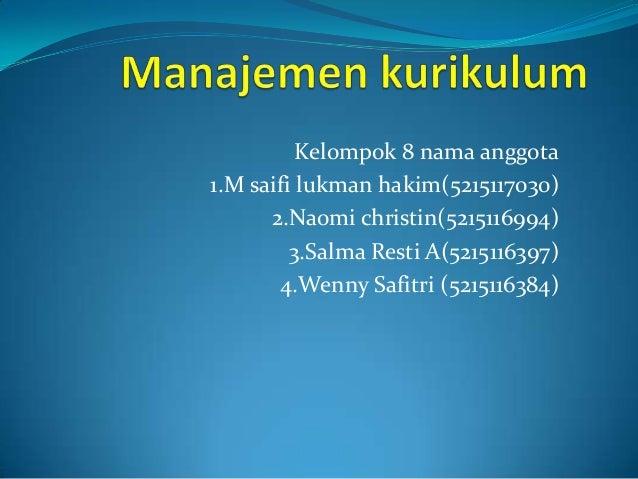 Kelompok 8 nama anggota1.M saifi lukman hakim(5215117030)      2.Naomi christin(5215116994)         3.Salma Resti A(521511...