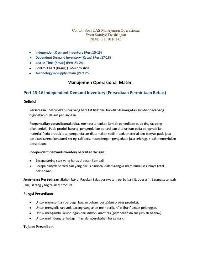Contoh Soal UAS Manejemen OperasionalEvert Sandye TaasiringanNIM: 11130110145Independent Demand Inventory (Pert 15-16)Depe...
