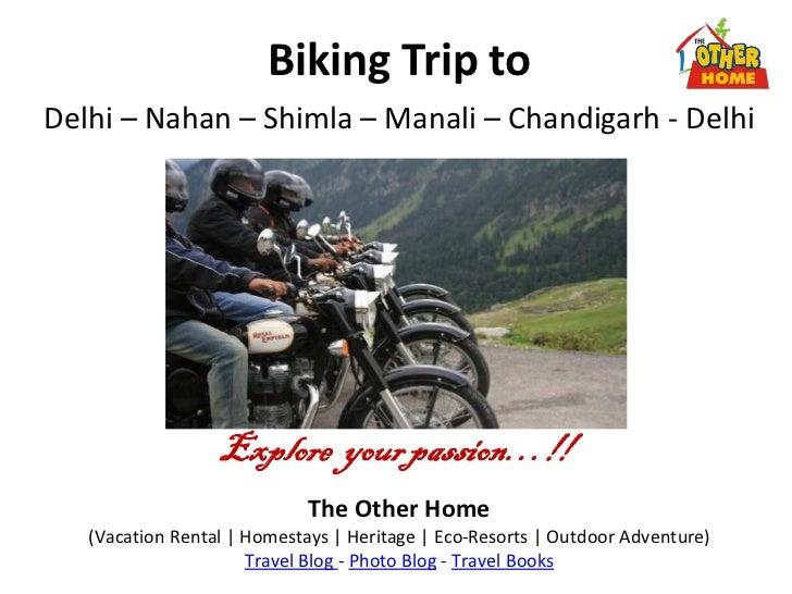 Biking Trip toDelhi – Nahan – Shimla – Manali – Chandigarh - Delhi                  Explore your passion…!!               ...
