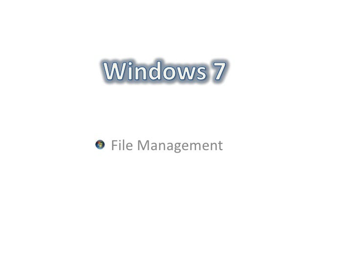 Managing Your Files In Windows 7