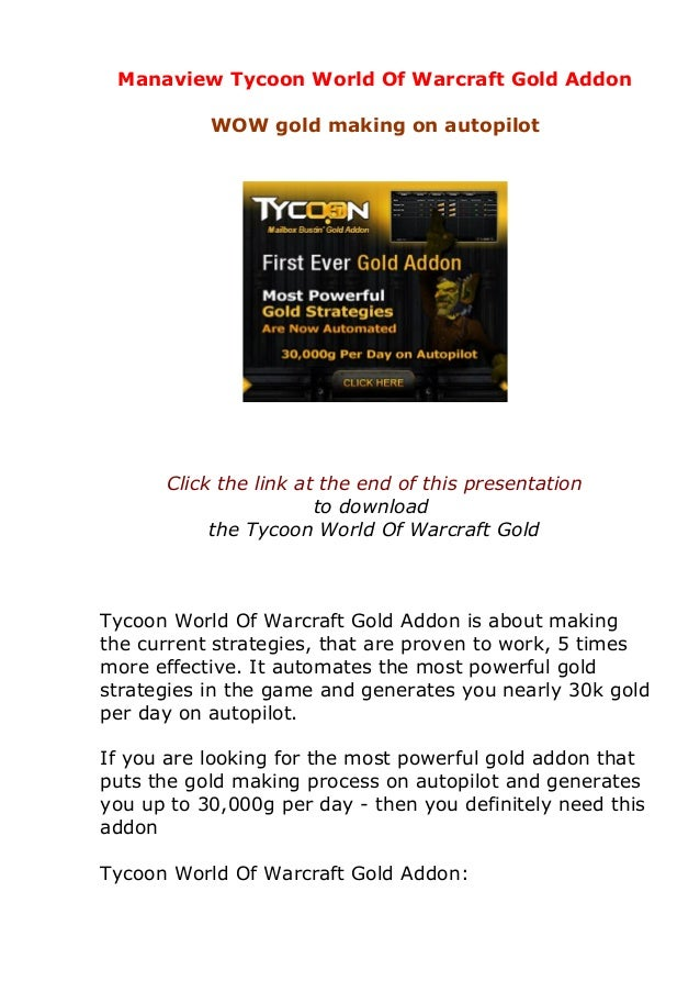 Manaview Tycoon World Of Warcraft Gold Addon WOW gold making on autopilot Click the link at the end of this presentation t...