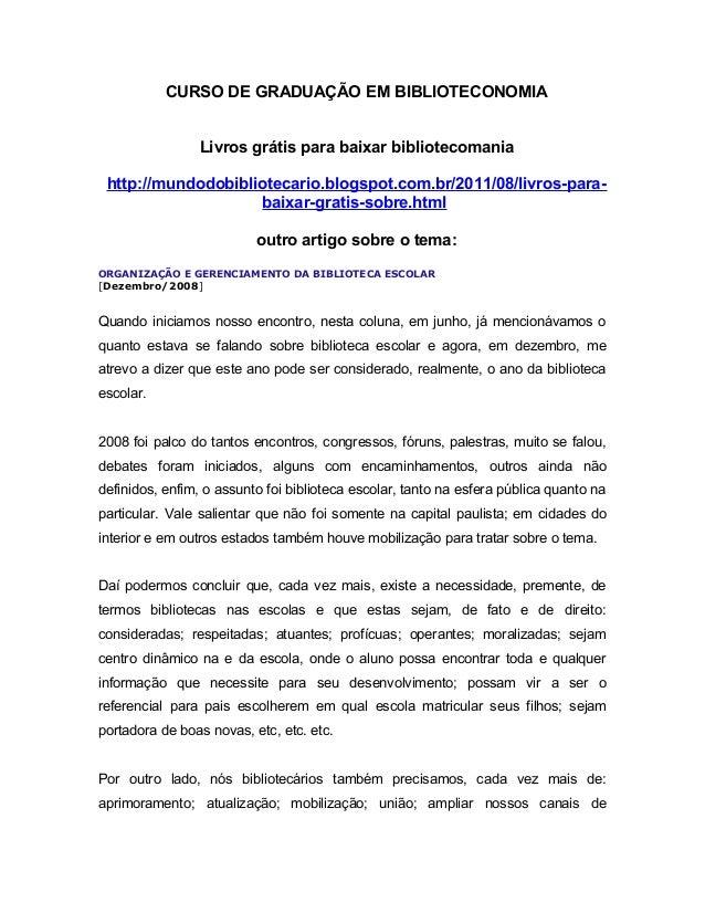 CURSO DE GRADUAÇÃO EM BIBLIOTECONOMIALivros grátis para baixar bibliotecomaniahttp://mundodobibliotecario.blogspot.com.br/...