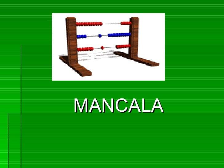 <ul><li>MANCALA </li></ul>
