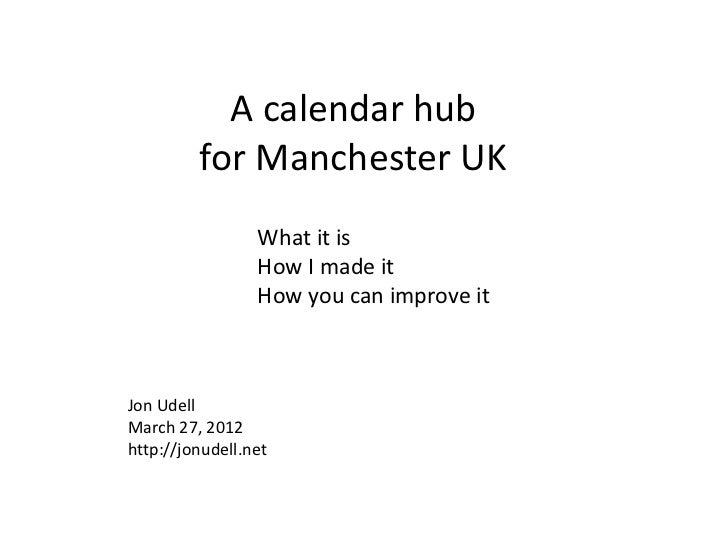 A calendar hub         for Manchester UK                 What it is                 How I made it                 How you ...