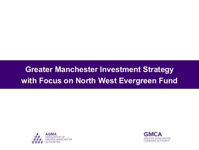 PlaceEXPO City Region Investment Strategies: Greater Manchester Investment Strategy with focus on North West Evergreen Fund