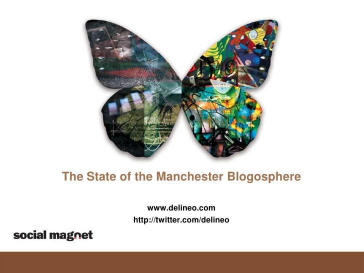 The State of the Manchester Blogosphere<br />www.delineo.com<br />http://twitter.com/delineo<br />