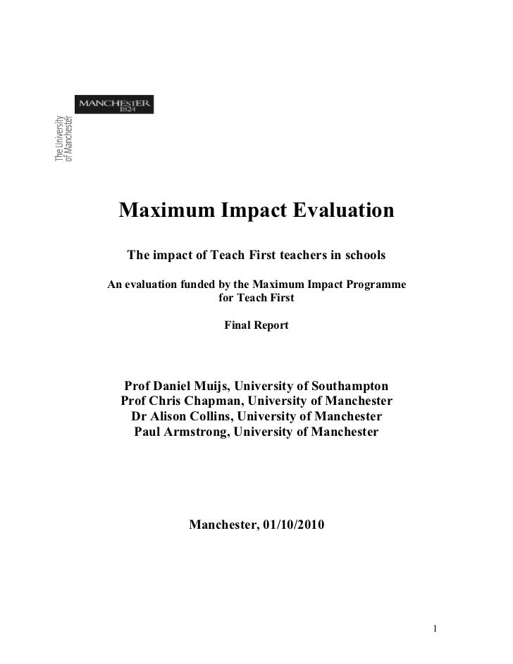 Maximum Impact Evaluation   The impact of Teach First teachers in schoolsAn evaluation funded by the Maximum Impact Progra...