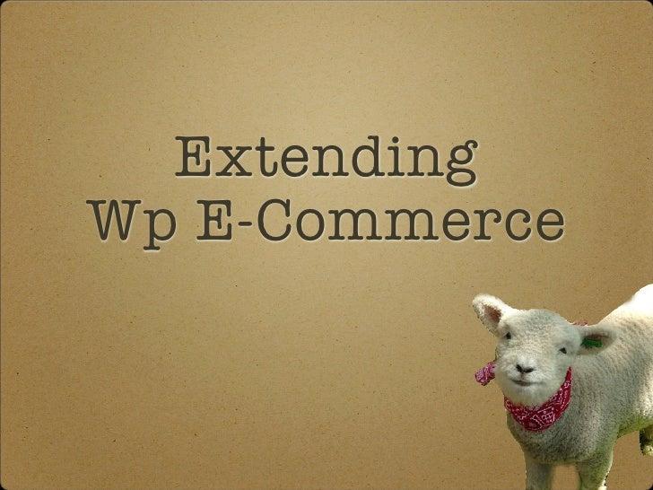 Extending Wp E-Commerce