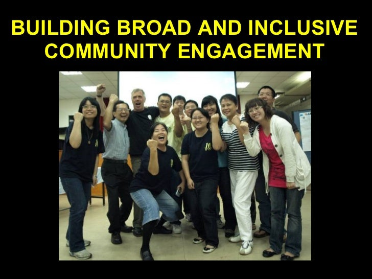 BUILDING BROAD AND INCLUSIVE COMMUNITY ENGAGEMENT
