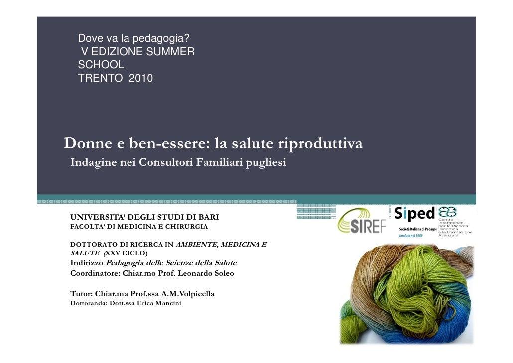 Dove va la pedagogia?   V EDIZIONE SUMMER   SCHOOL   TRENTO 2010     Donne e ben-essere: la salute riproduttiva Indagine n...