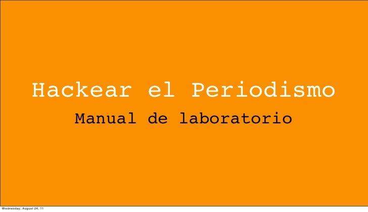 Hackear el Periodismo                           Manual de laboratorioWednesday, August 24, 11