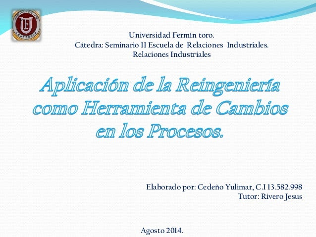 Universidad Fermín toro. Cátedra: Seminario II Escuela de Relaciones Industriales. Relaciones Industriales Elaborado por: ...