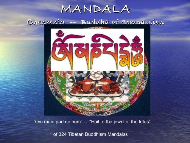 """MANDALAMANDALACChenrezig -- Buddha of Compassionhenrezig -- Buddha of Compassion1 of 324 Tibetan Buddhism Mandalas""""Om mani..."""
