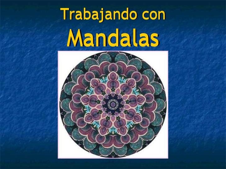 Trabajando con  Mandalas Trabajando con  Mandalas