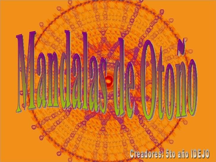 Mandalas de Otoño Creadores: 5to año IDEJO