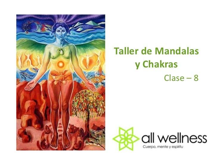 Taller de Mandalas y Chakras<br />Clase – 8<br />