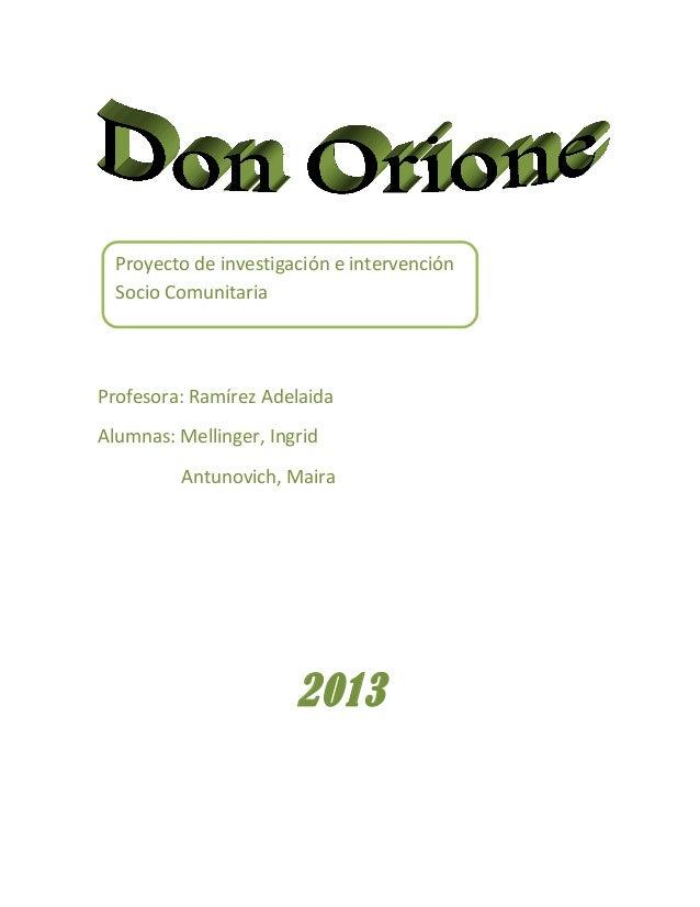 Profesora: Ramírez AdelaidaAlumnas: Mellinger, IngridAntunovich, Maira2013Proyecto de investigación e intervenciónSocio Co...