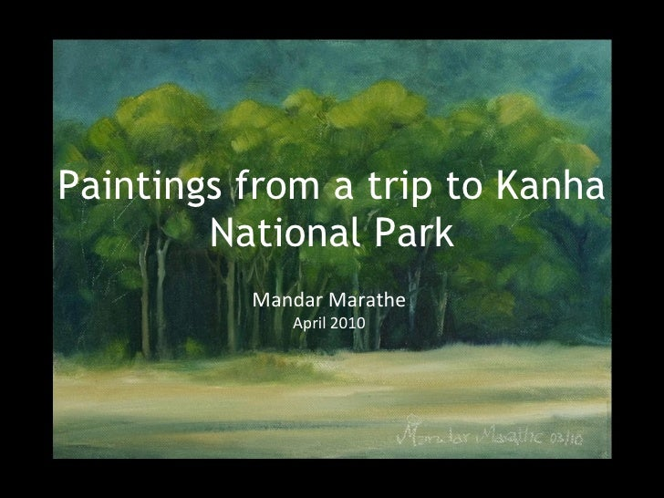Mandar Marathe - Paintings From A Trip To Kanha National Park