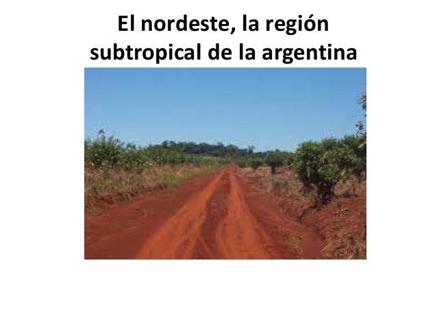 EL NORDESTE ARGENTINO.