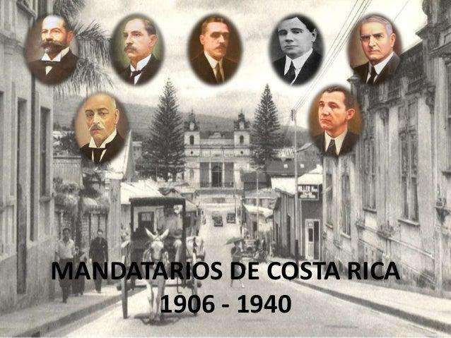 MANDATARIOS DE COSTA RICA1906 - 1940