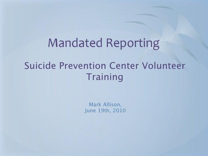 Suicide Prevention Center Volunteer               Training                 Mark Allison,              June 19th, 2010