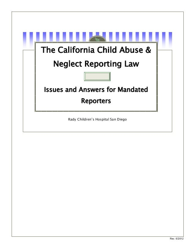 The California Child Abuse &   Neglect Reporting LawIssues and Answers for Mandated              Reporters       Rady Chil...