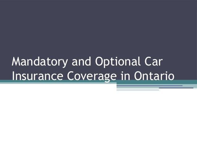 Mandatory and Optional CarInsurance Coverage in Ontario