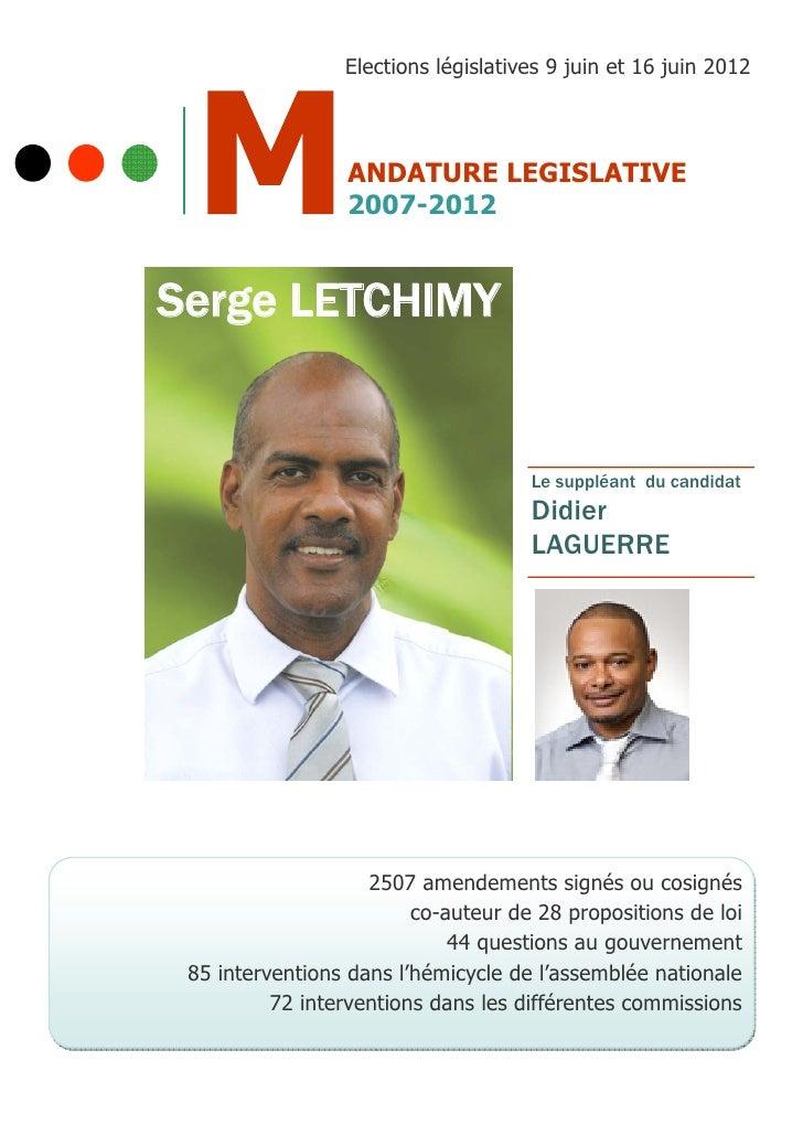 Elections législatives 9 juin et 16 juin 2012                  ANDATURE LEGISLATIVE                  2007-2012Serge LETCHI...