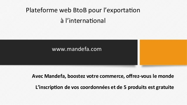 Plateforme  web  BtoB  pour  l'exporta2on     à  l'interna2onal      Avec  Mandefa,  boostez  votr...