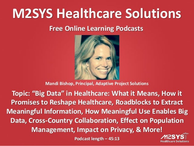 """M2SYS Healthcare Solutions Free Online Learning Podcasts  Mandi Bishop, Principal, Adaptive Project Solutions  Topic: """"Big..."""