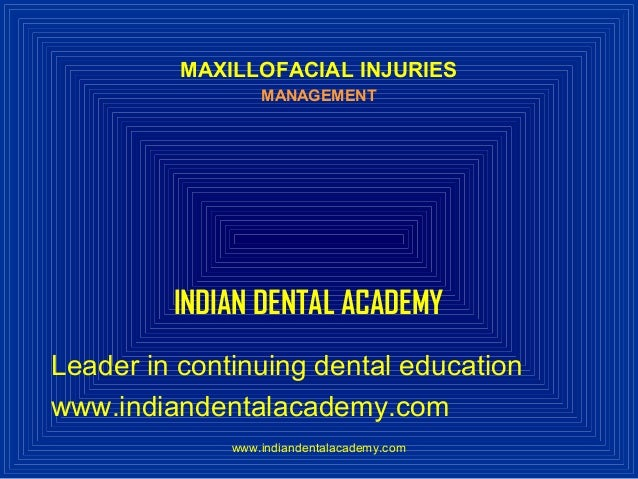 Maxillo facial injuries management  /certified fixed orthodontic courses by Indian dental academy