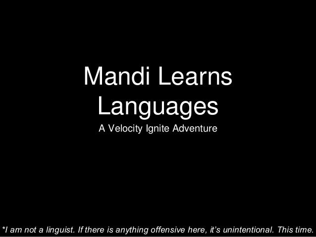 Mandi Learns Languages A Velocity Ignite Adventure *I am not a linguist. If there is anything offensive here, it's uninten...