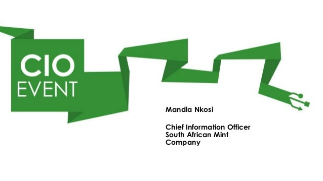 Mandla NkosiChief Information OfficerSouth African MintCompany