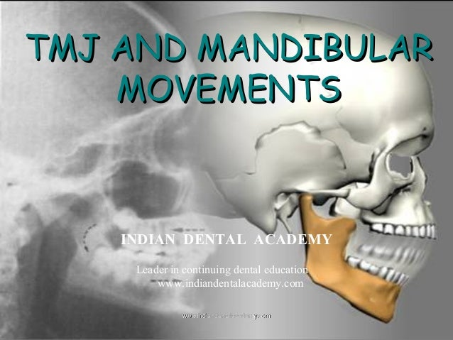 TMJ & Mandibular movements /rotary endodontic courses