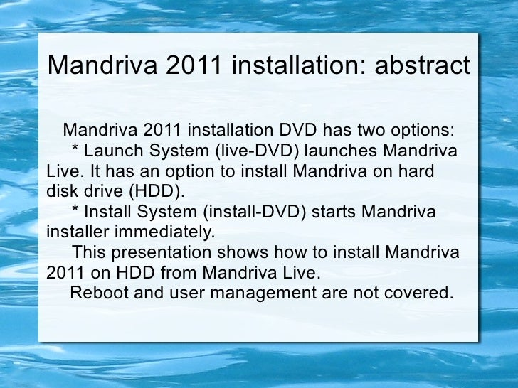 Mandriva 2011 installation: abstract Mandriva 2011 installation DVD has two options: * Launch System (live-DVD) launches M...