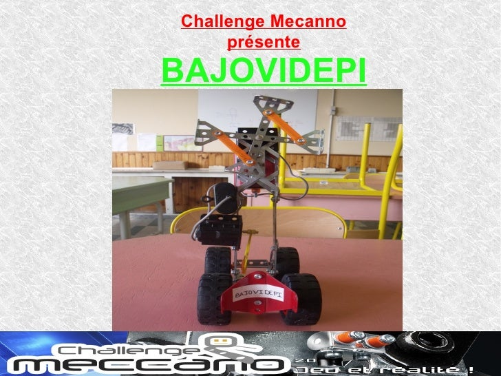 Challenge Mecanno     présenteBAJOVIDEPI