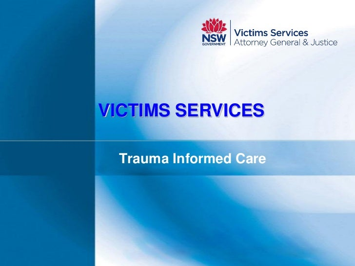 VICTIMS SERVICES  Trauma Informed Care