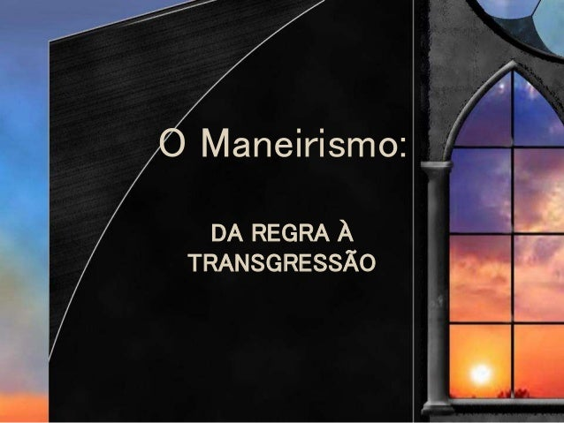 O Maneirismo: DA REGRA À TRANSGRESSÃO